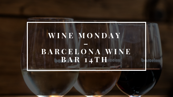 Wine Monday at Barcelona Wine Bar 14th