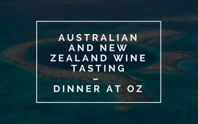 Australian and New Zealand Wine Tasting & Dinner at Oz