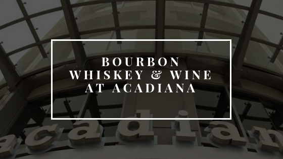 Bourbon Whiskey & Wine At Acadiana